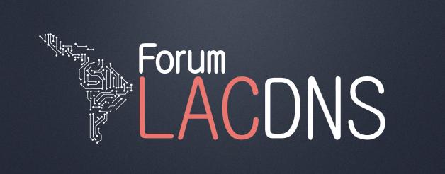 LAC DNS Forum